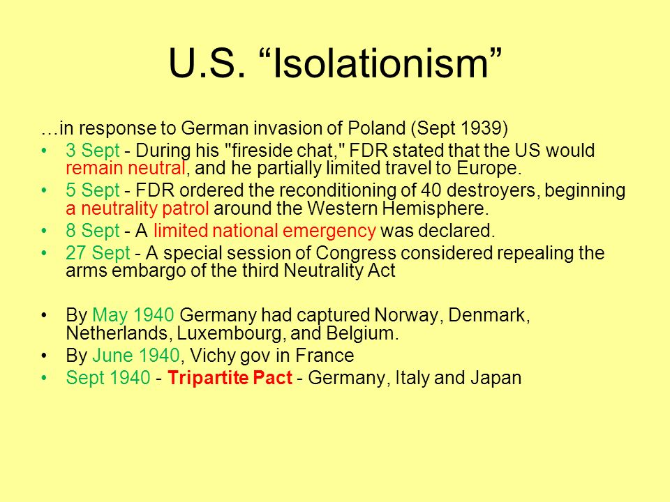 U.S. Isolationism …in response to German invasion of Poland (Sept 1939)