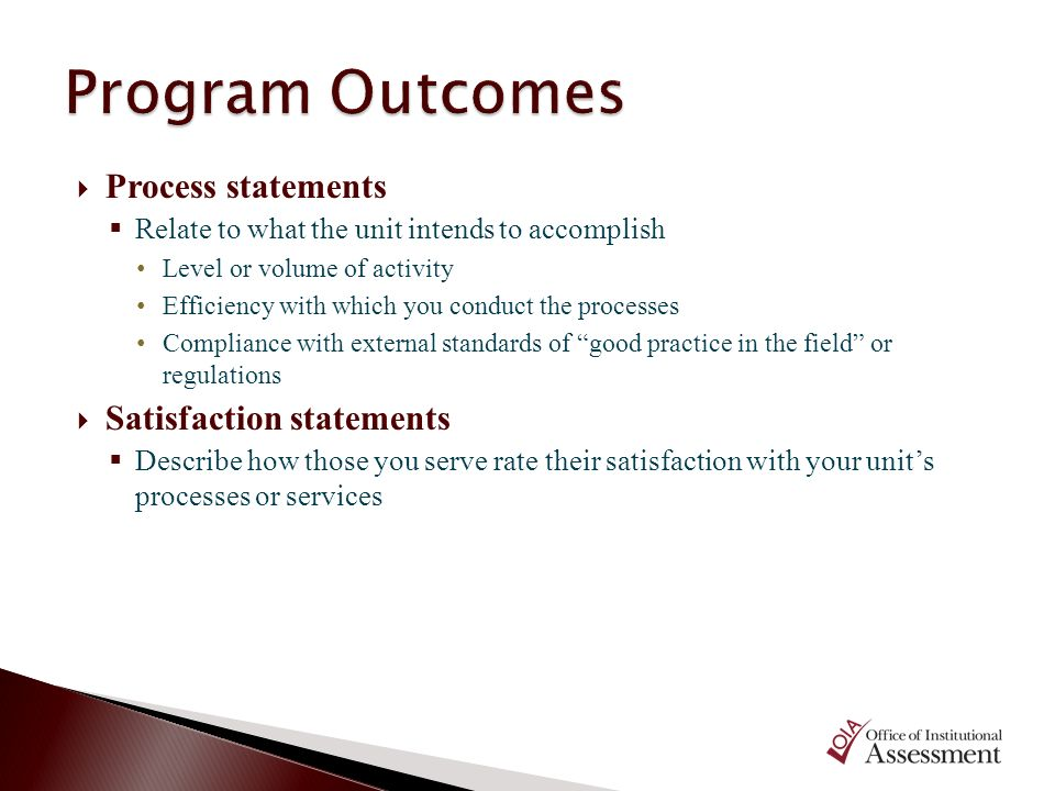 Program Outcomes Process statements Satisfaction statements