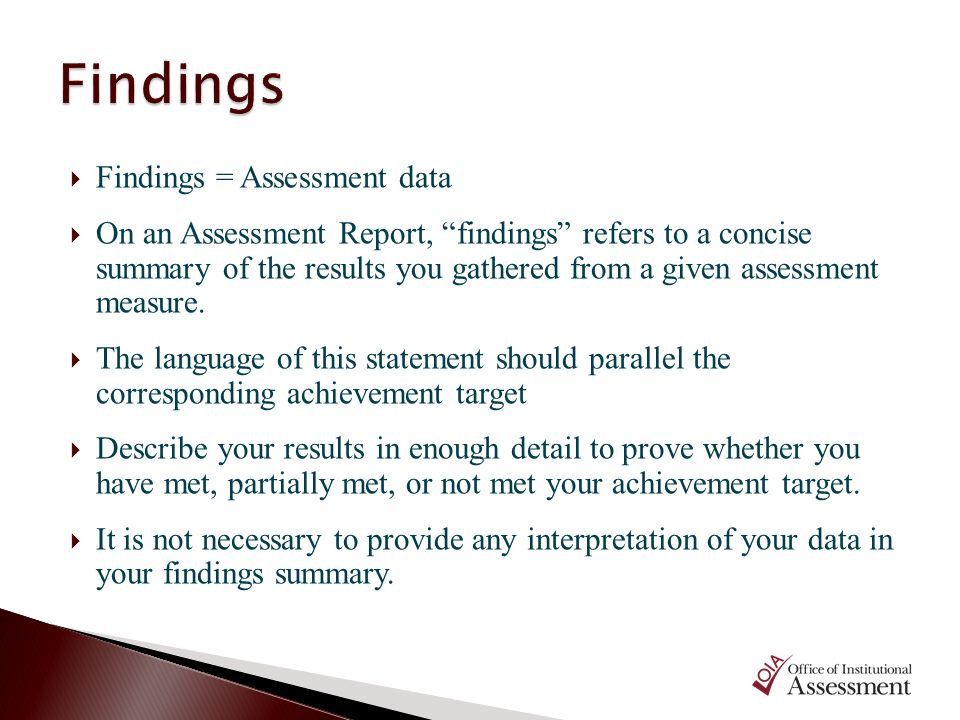 Findings Findings = Assessment data