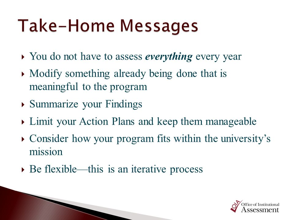 Take-Home Messages You do not have to assess everything every year