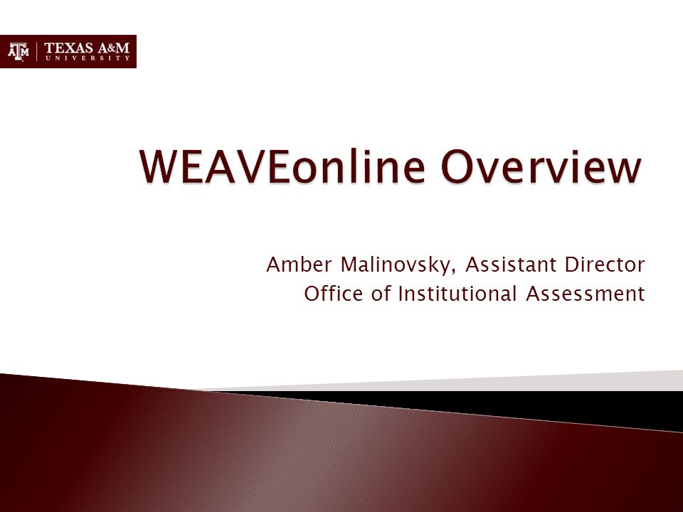 WEAVEonline Overview Amber Malinovsky, Assistant Director