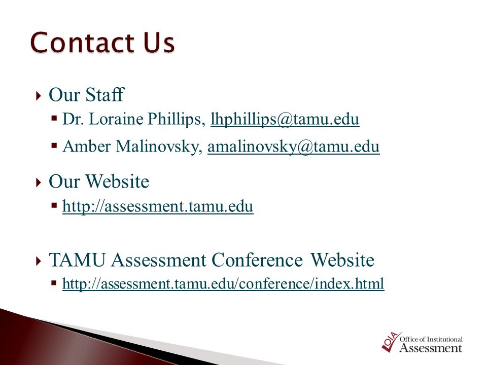 Contact Us Our Staff Our Website TAMU Assessment Conference Website