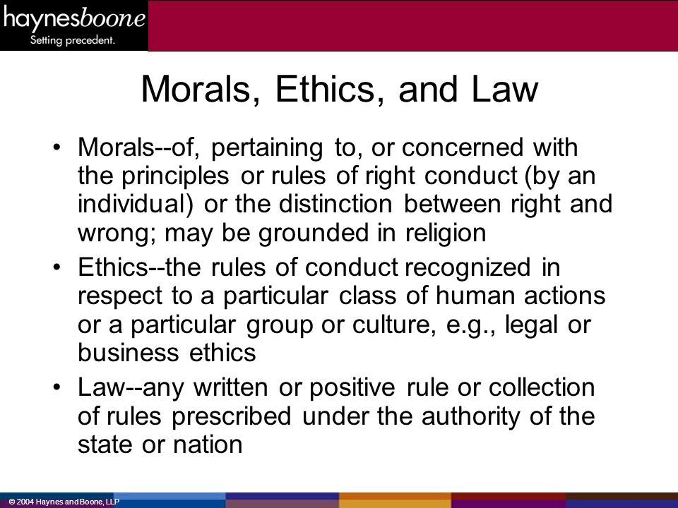 Morals, Ethics, and Law