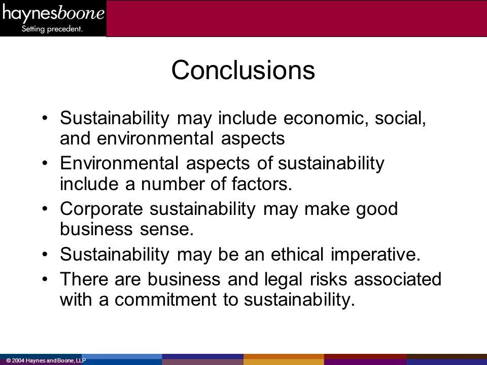 Conclusions Sustainability may include economic, social, and environmental aspects.