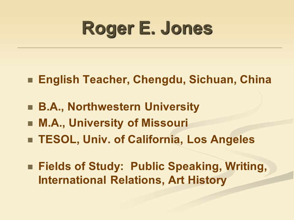 Roger E. Jones English Teacher, Chengdu, Sichuan, China