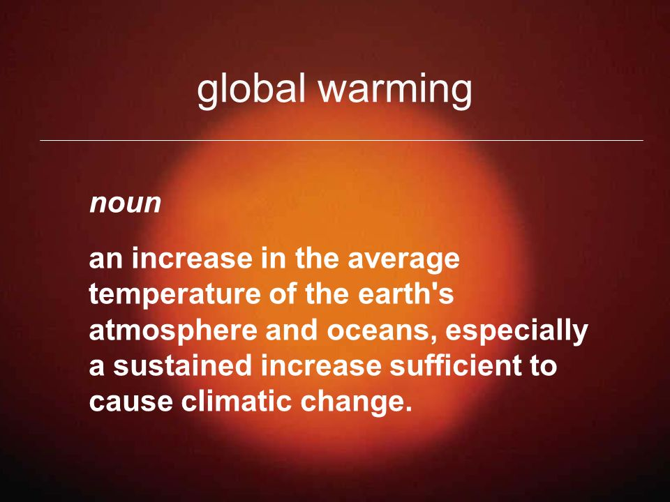 global warming noun.