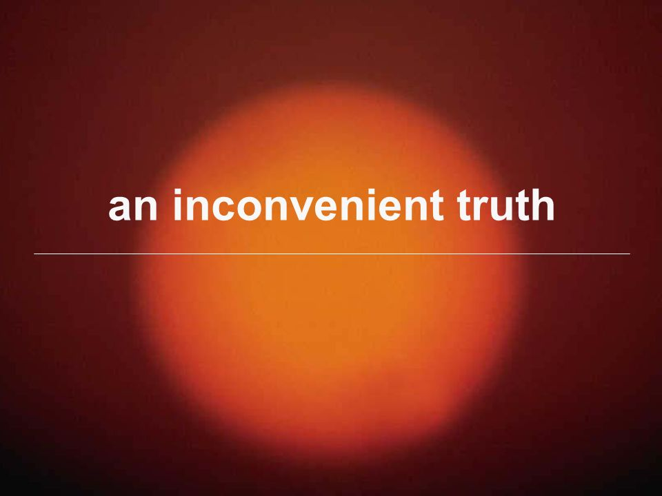 an inconvenient truth