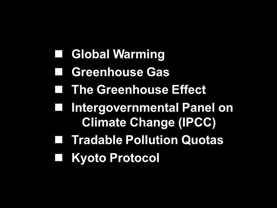Global Warming Greenhouse Gas. The Greenhouse Effect. Intergovernmental Panel on Climate Change (IPCC)