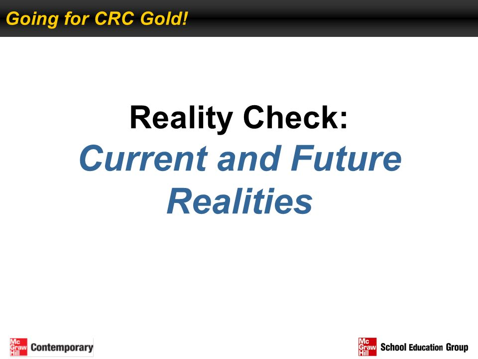 Reality Check: Current and Future Realities