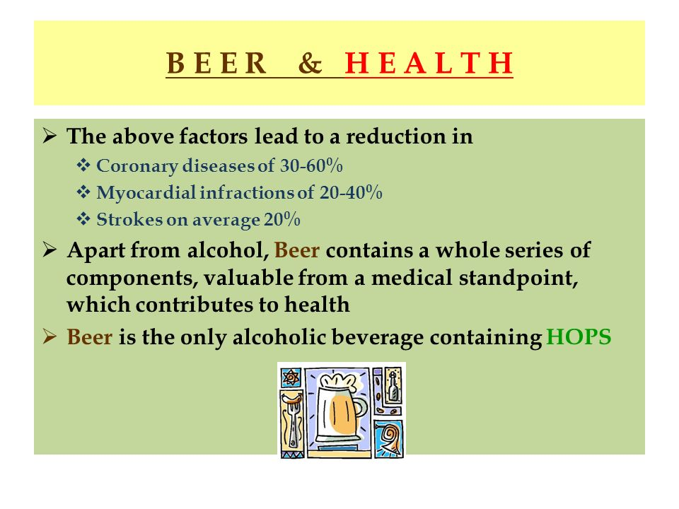 B E E R & H E A L T H The above factors lead to a reduction in