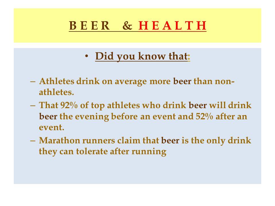 B E E R & H E A L T H Did you know that: