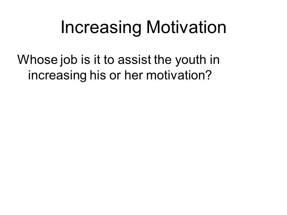 Increasing Motivation