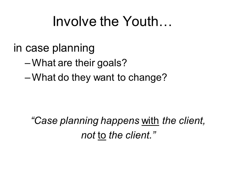Case planning happens with the client,