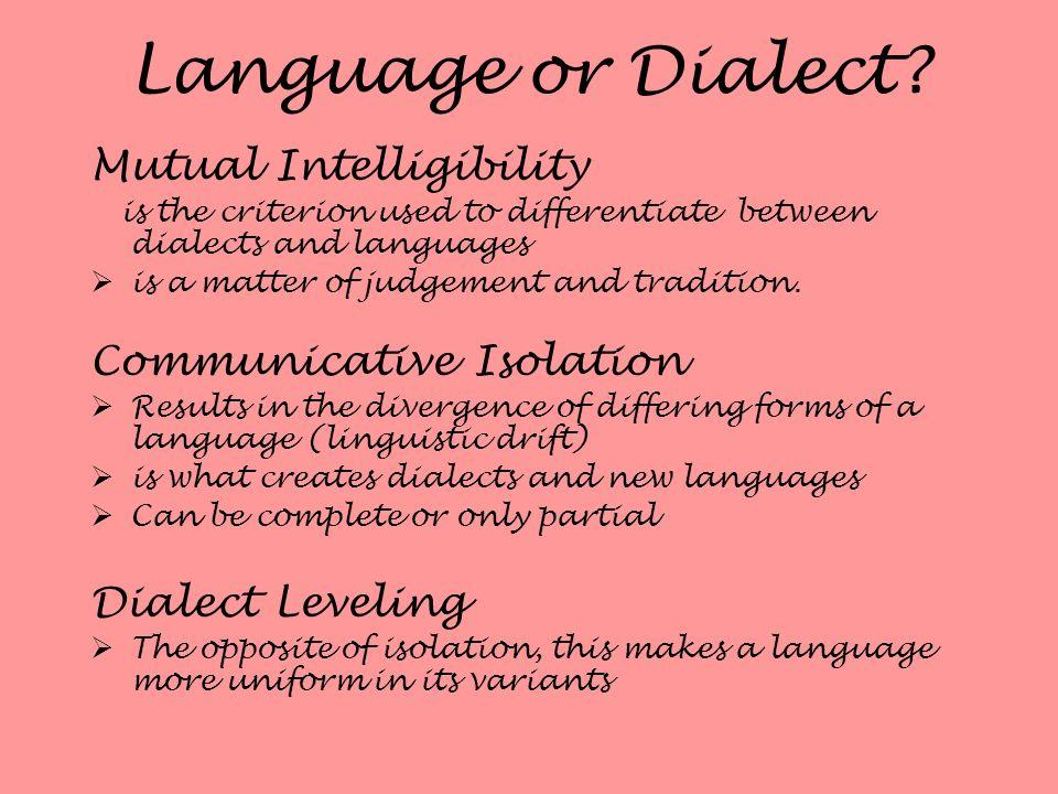 Language or Dialect Mutual Intelligibility Communicative Isolation