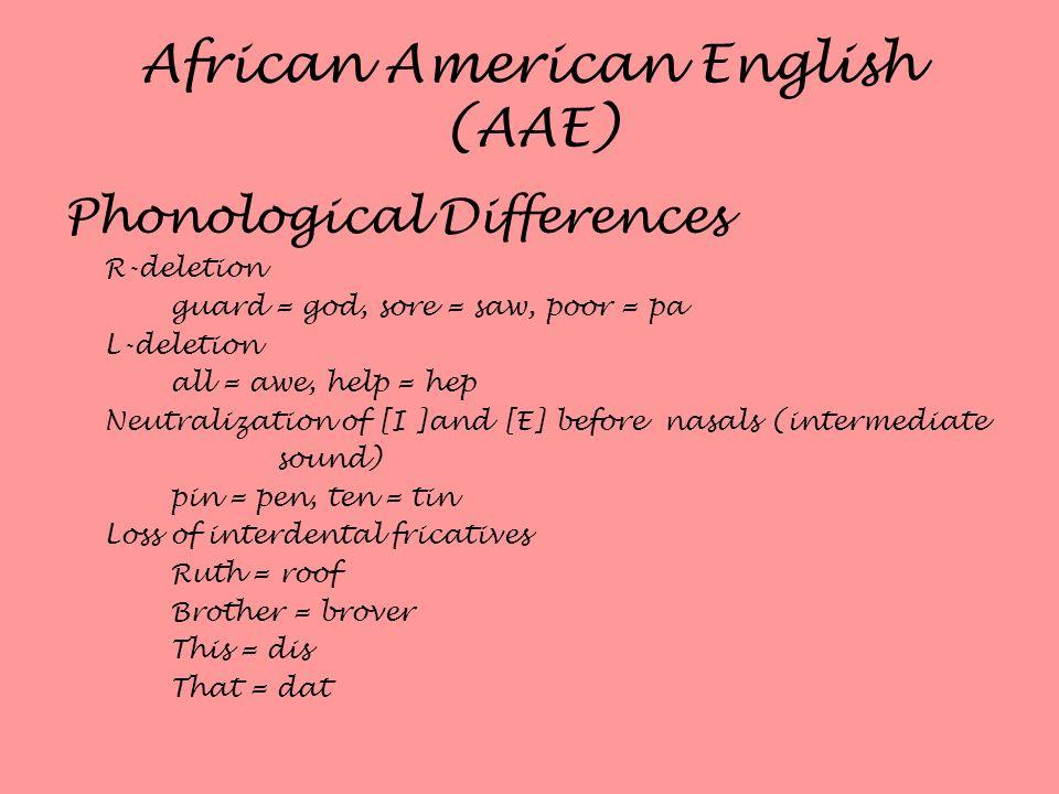African American English (AAE)