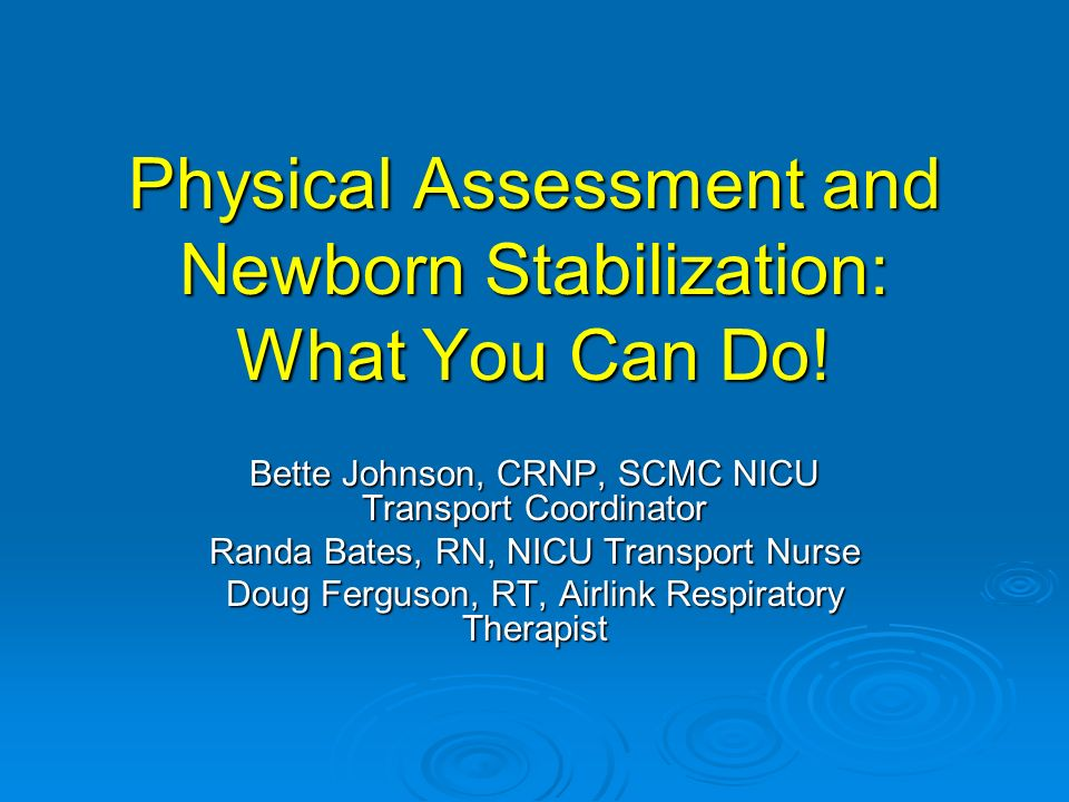 Physical Assessment and Newborn Stabilization: What You Can Do!