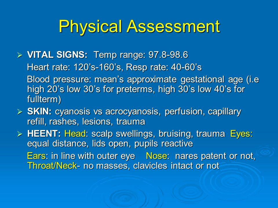 Physical Assessment VITAL SIGNS: Temp range: 97.8-98.6