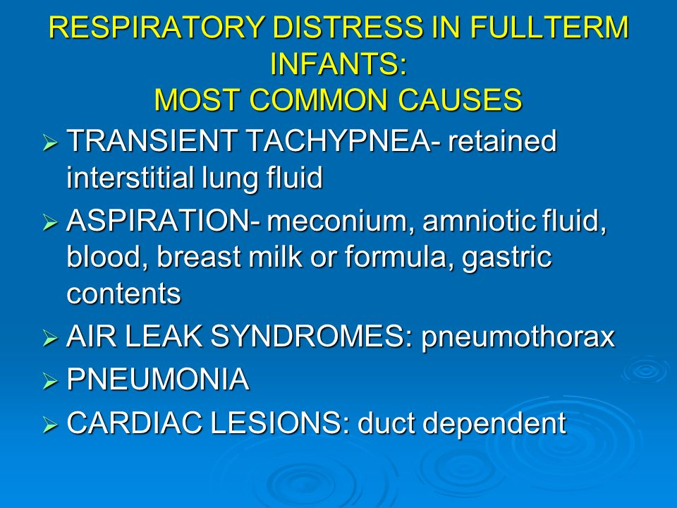 RESPIRATORY DISTRESS IN FULLTERM INFANTS: MOST COMMON CAUSES