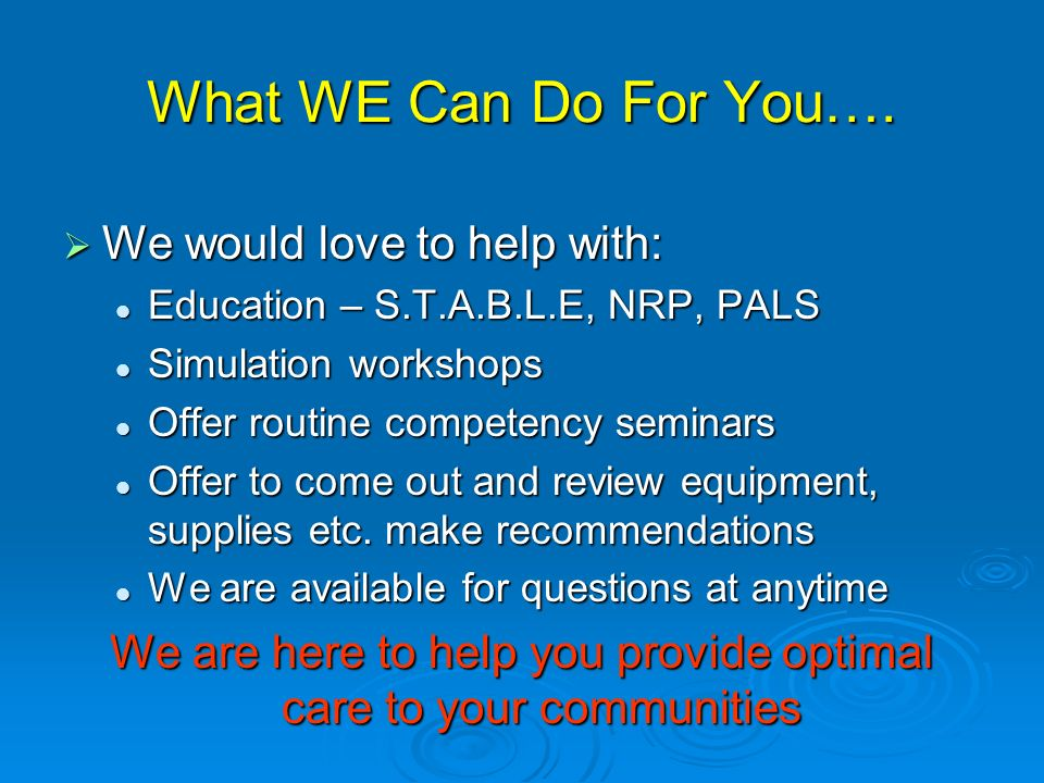 We are here to help you provide optimal care to your communities