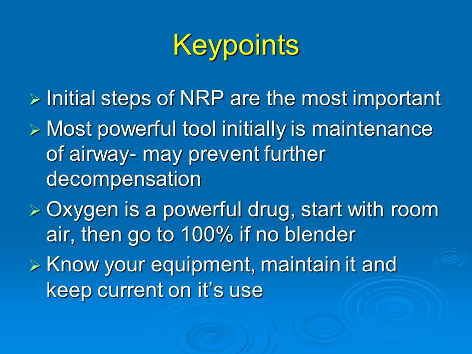 Keypoints Initial steps of NRP are the most important