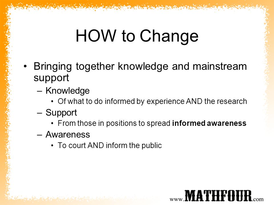 HOW to Change Bringing together knowledge and mainstream support