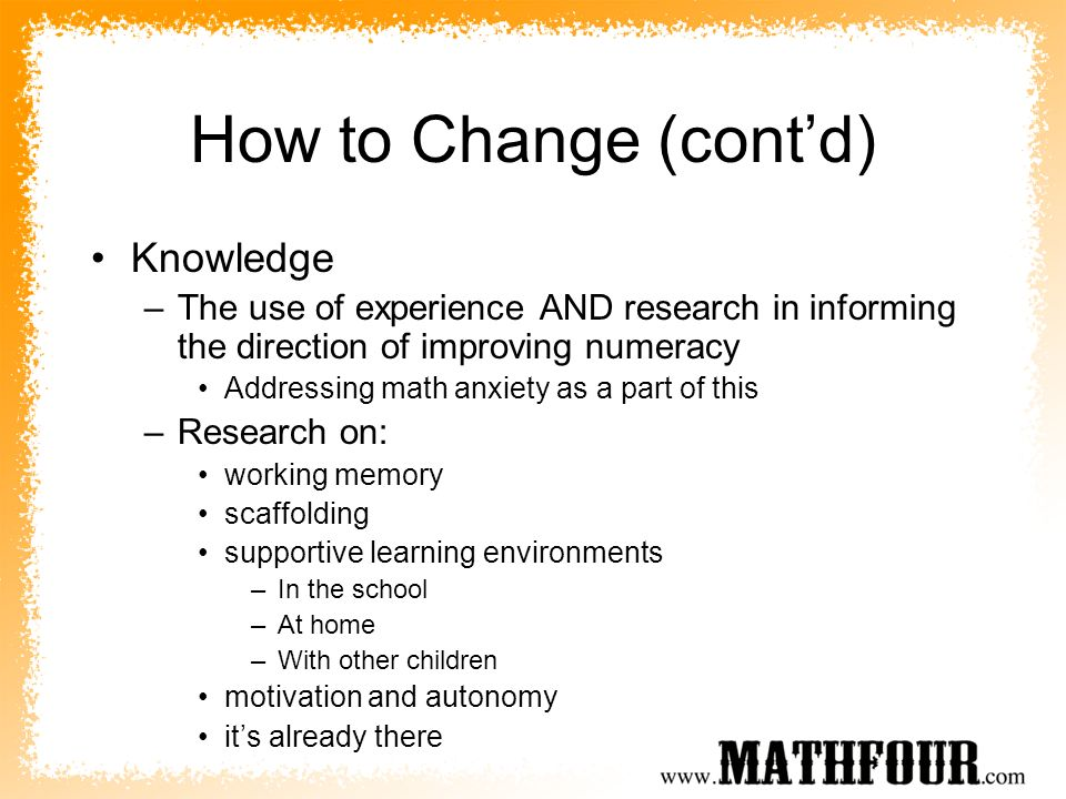 How to Change (cont'd) Knowledge