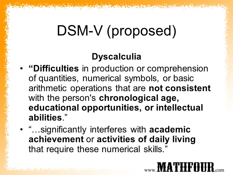 DSM-V (proposed) Dyscalculia