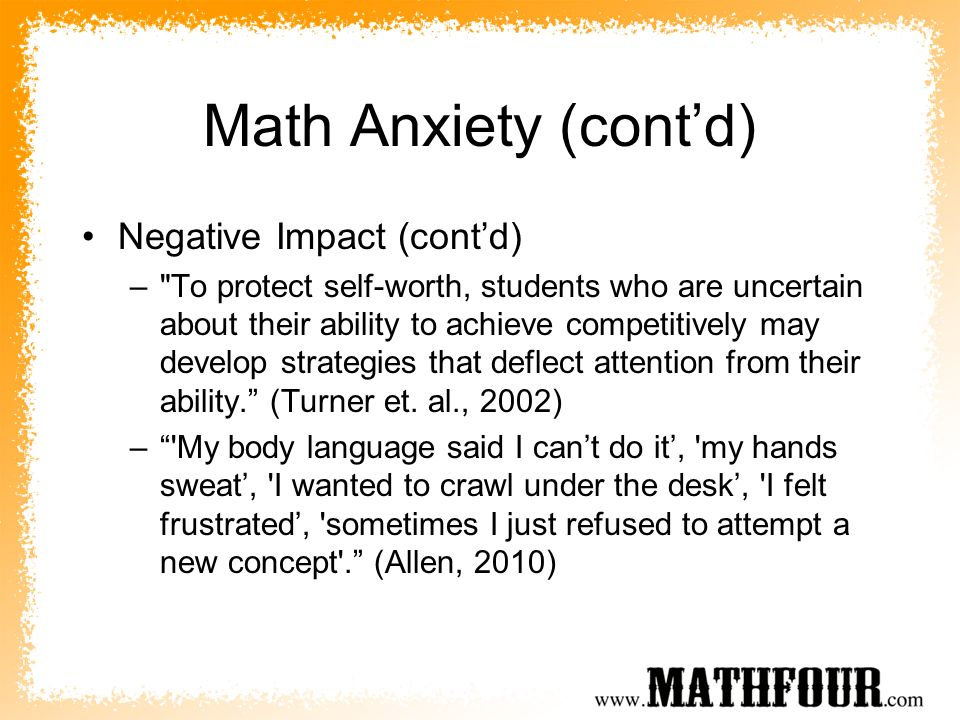 Math Anxiety (cont'd) Negative Impact (cont'd)