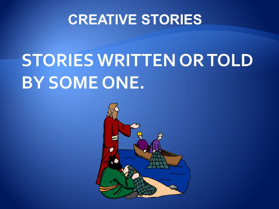 STORIES WRITTEN OR TOLD BY SOME ONE.