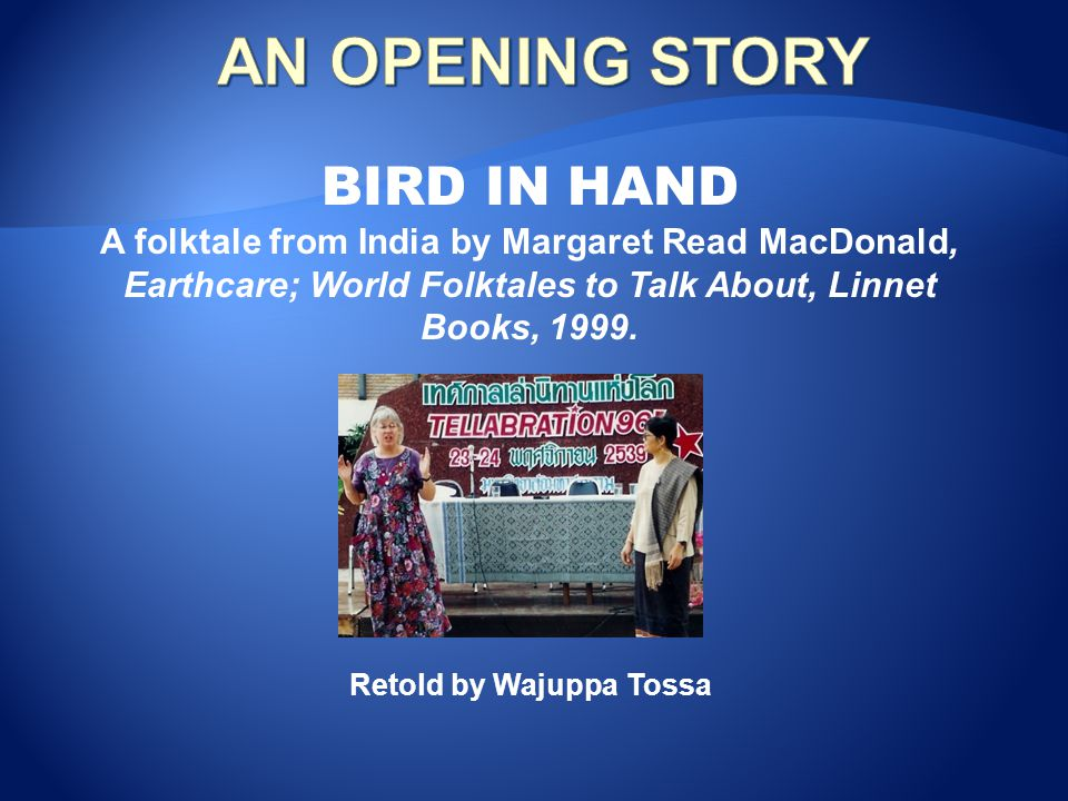 AN OPENING STORY BIRD IN HAND