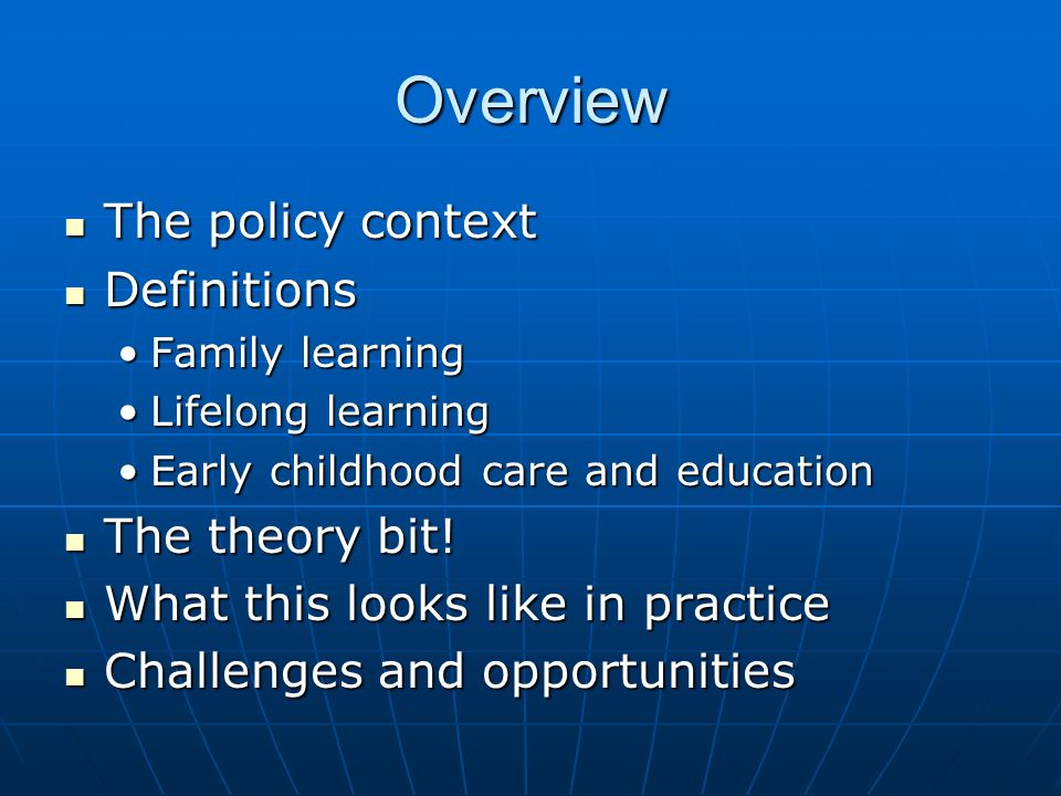 Overview The policy context Definitions The theory bit!