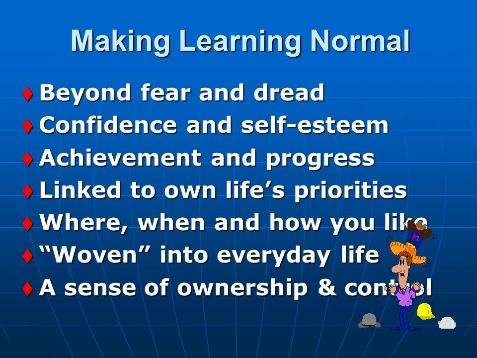 Making Learning Normal