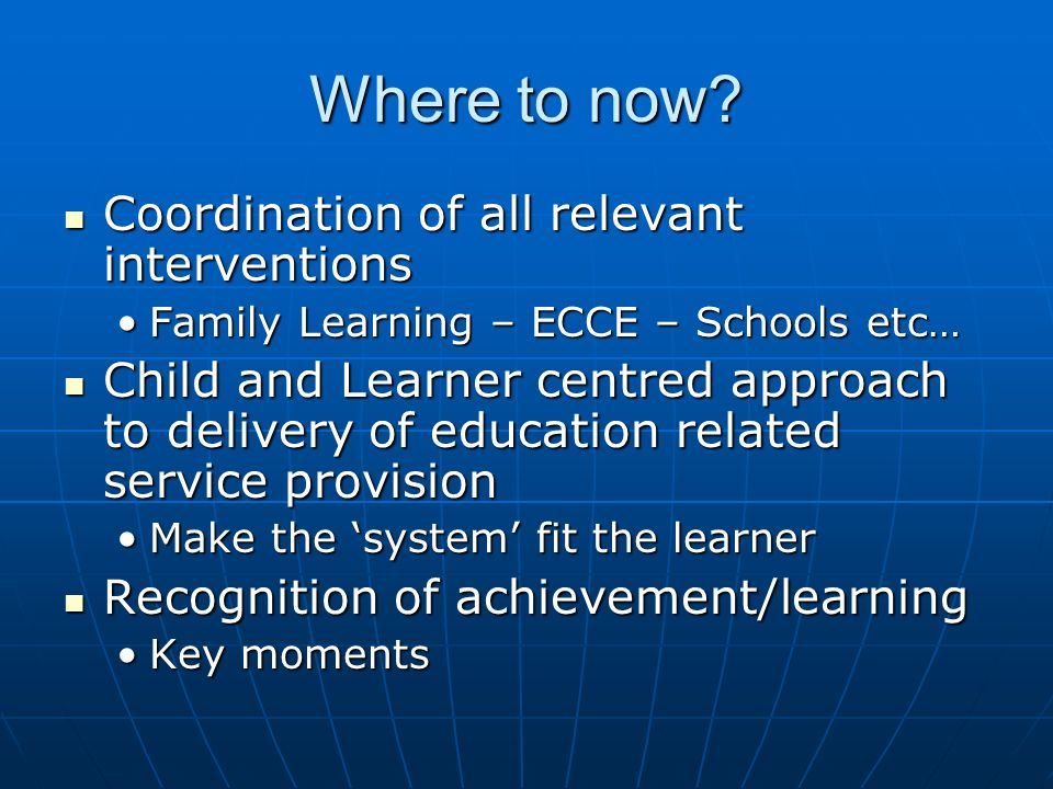 Where to now Coordination of all relevant interventions