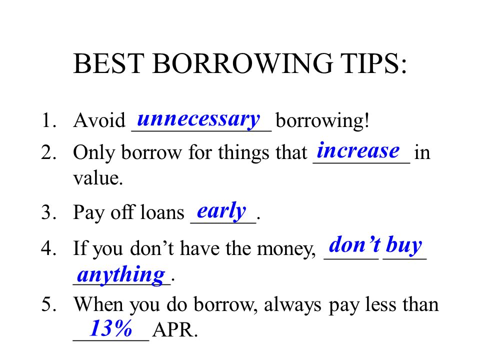 BEST BORROWING TIPS: unnecessary increase early don't buy anything 13%