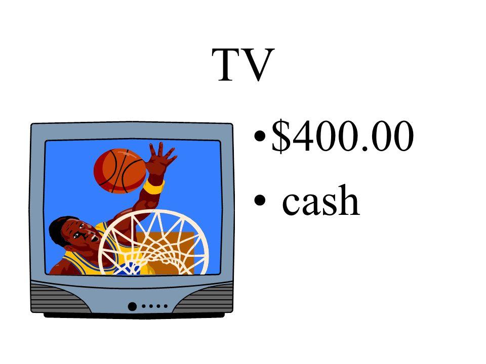 TV $400.00. cash.