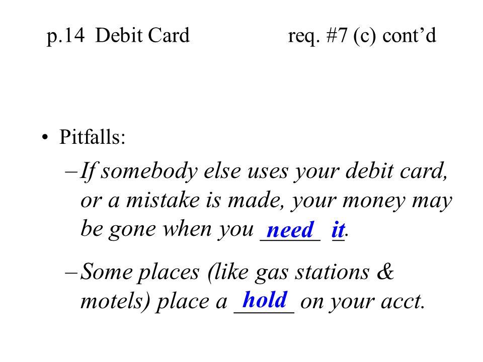 p.14 Debit Card req. #7 (c) cont'd