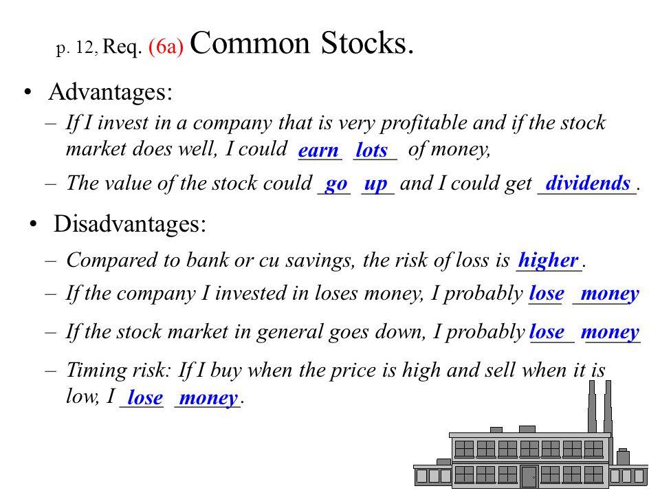 Advantages: Disadvantages: