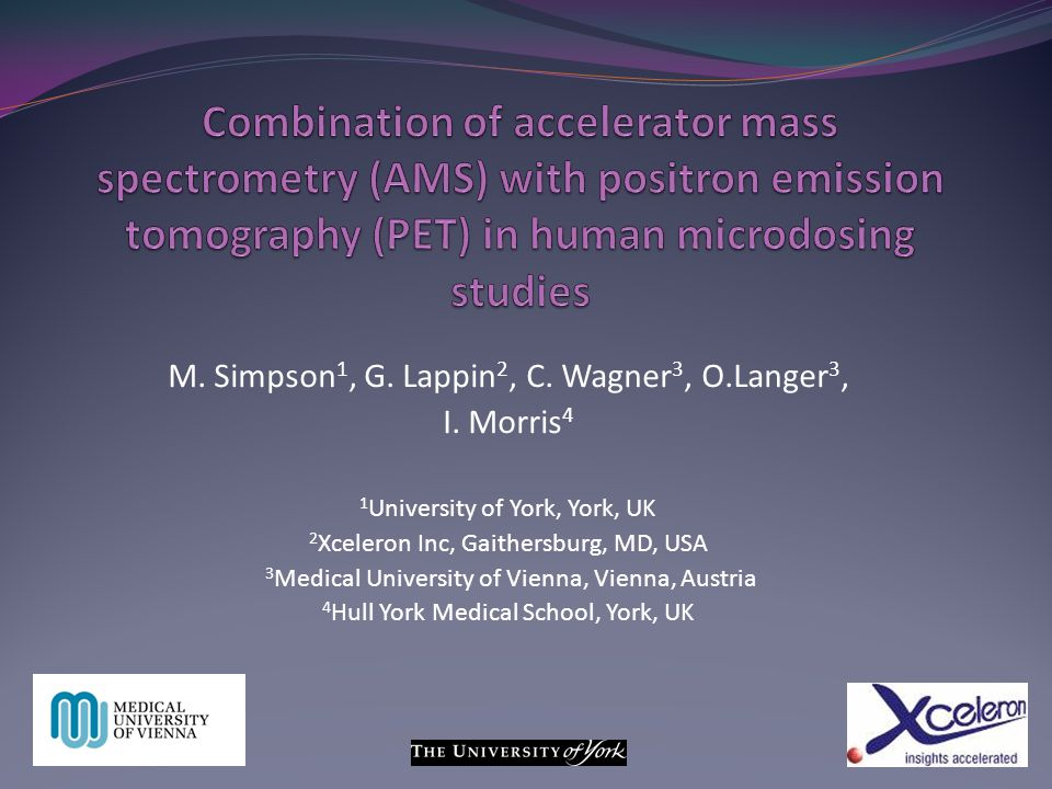 Combination of accelerator mass spectrometry (AMS) with positron emission tomography (PET) in human microdosing studies