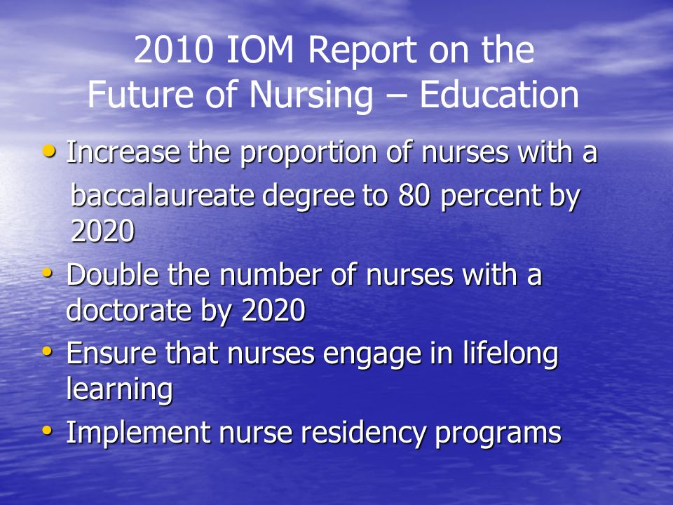 2010 IOM Report on the Future of Nursing – Education