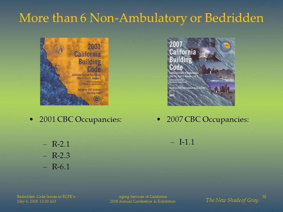More than 6 Non-Ambulatory or Bedridden
