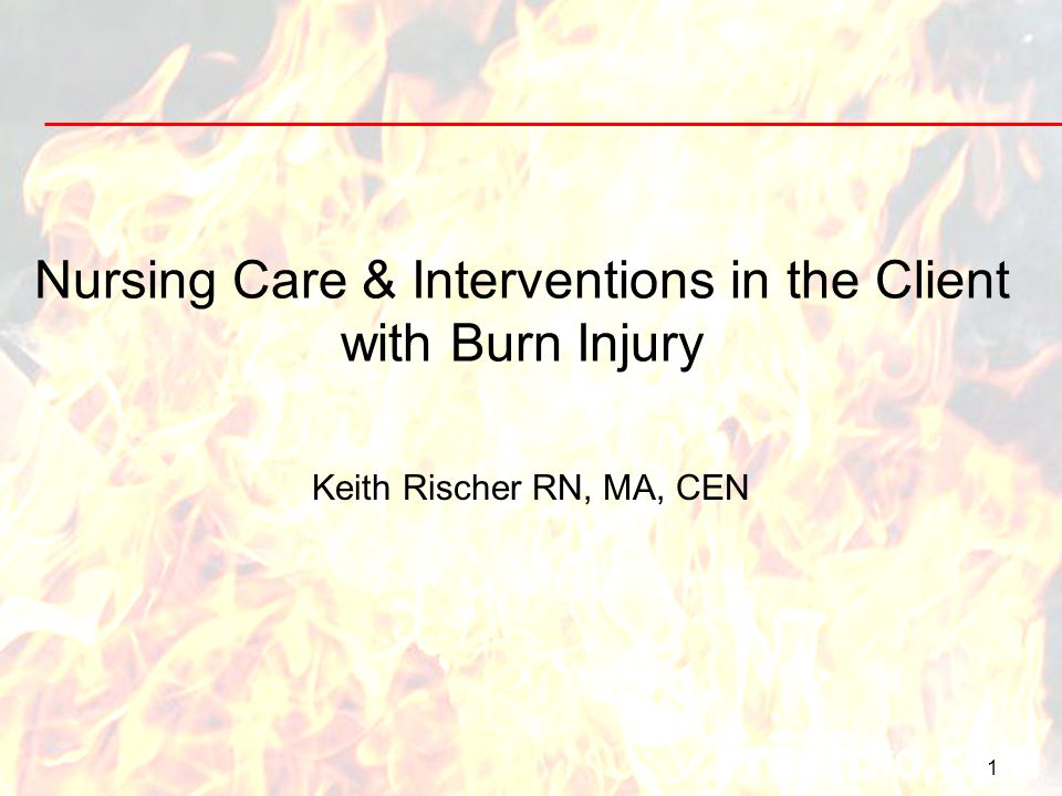 Nursing Care & Interventions in the Client with Burn Injury