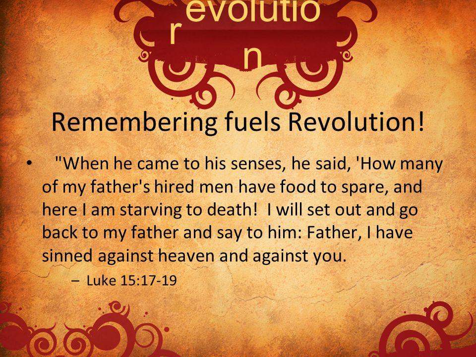 Remembering fuels Revolution!