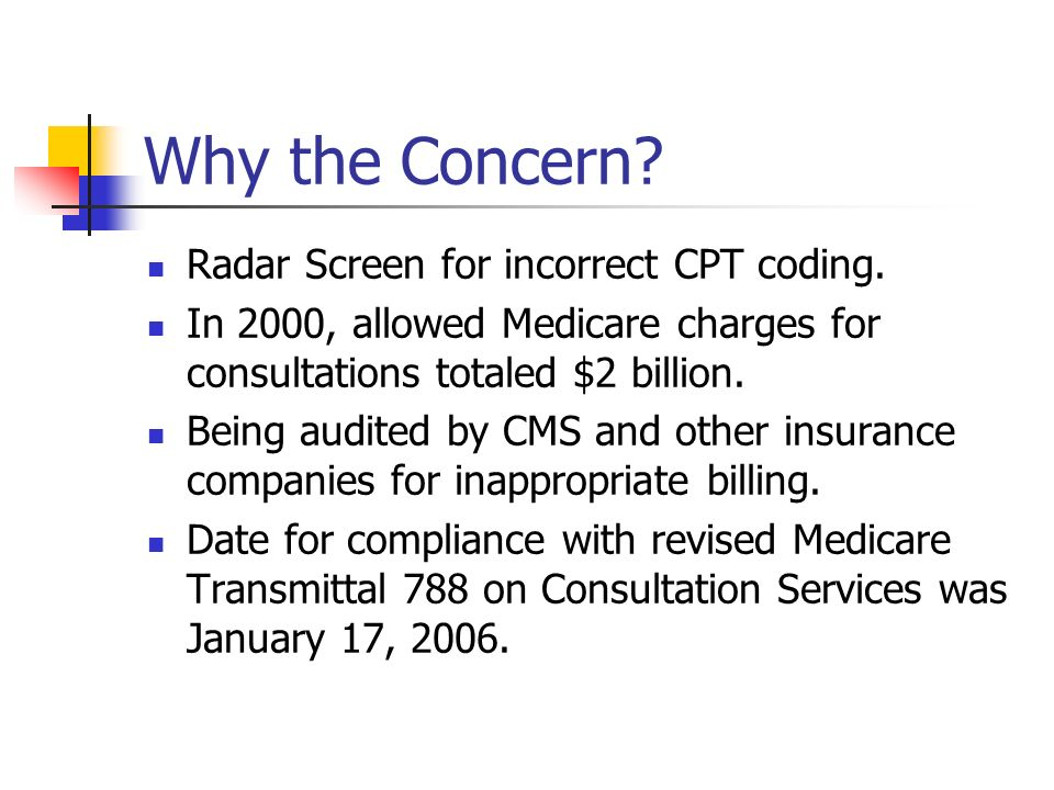 Why the Concern Radar Screen for incorrect CPT coding.