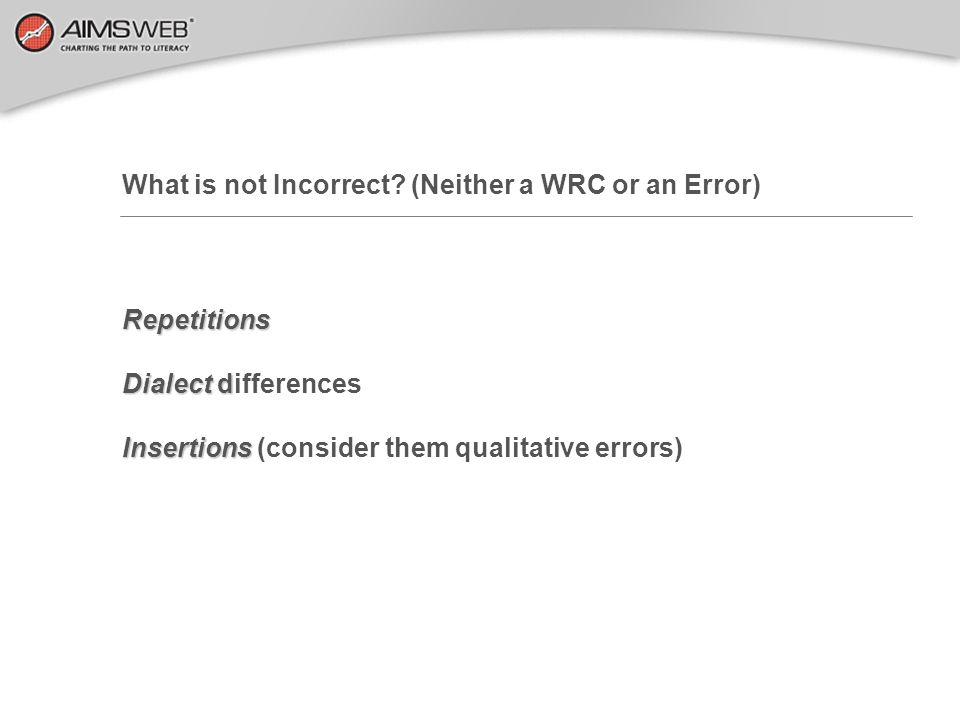 What is not Incorrect (Neither a WRC or an Error)