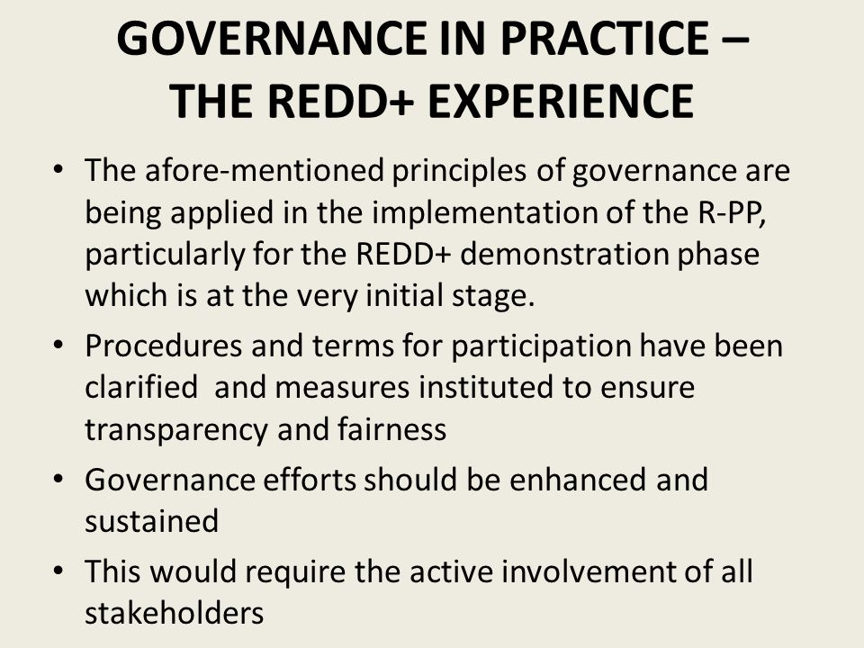 GOVERNANCE IN PRACTICE – THE REDD+ EXPERIENCE