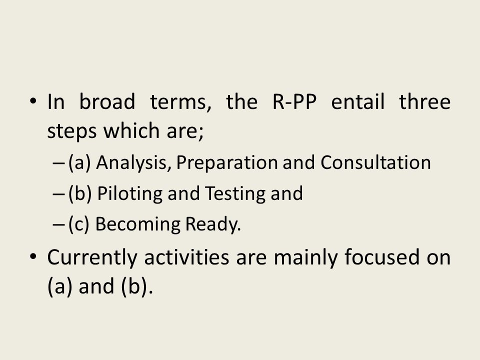 In broad terms, the R-PP entail three steps which are;