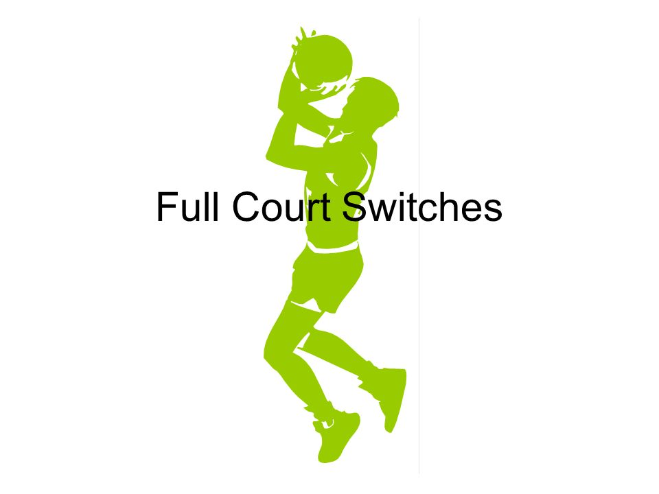 Full Court Switches