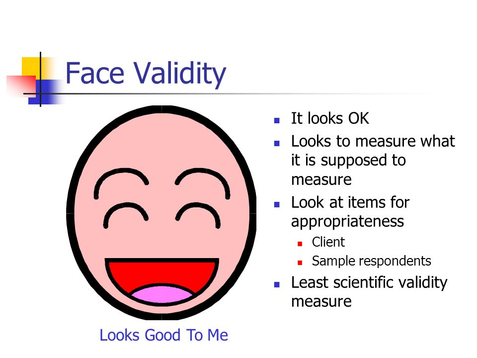 Face Validity It looks OK