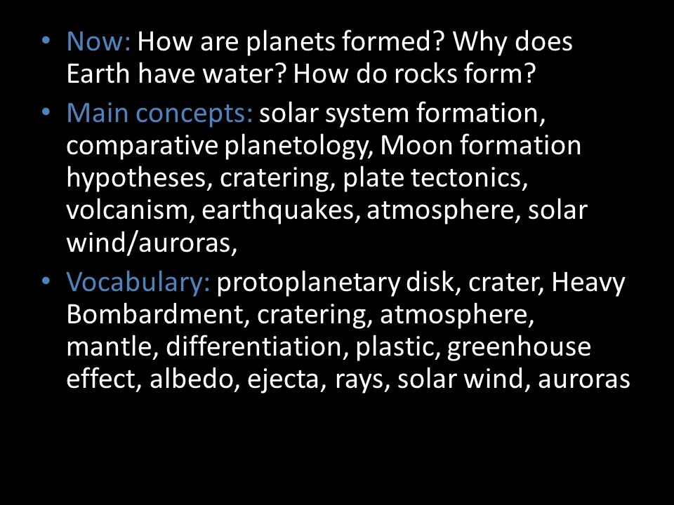 Now: How are planets formed. Why does Earth have water