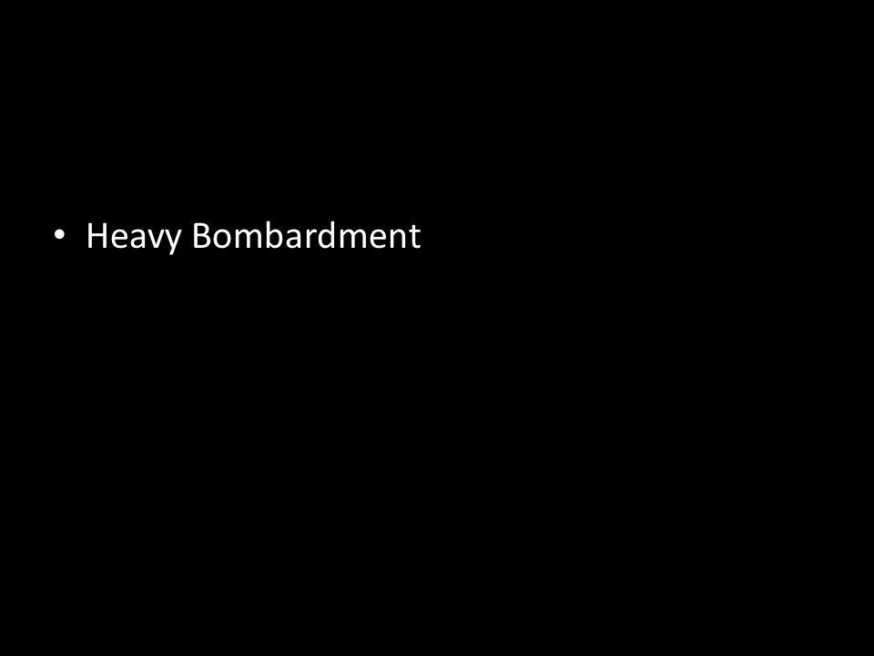 Heavy Bombardment
